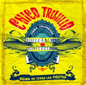 Chico Trujillo Releases REINA DE TODAS LAS FIESTAS Today