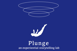 Submersive Productions to Present PLUNGE: AN EXPERIENTIAL STORYTELLING LAB