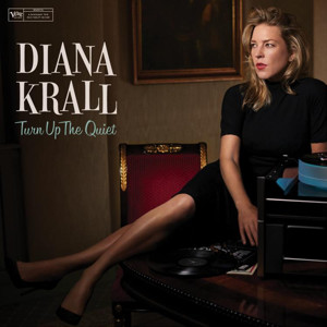 Diana Krall's New Album 'Turn Up The Quiet'  Out On Verve Records 5/5