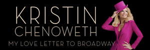 Breaking News: Kristin Chenoweth Will Return to Broadway This Fall with MY LOVE LETTER TO BROADWAY