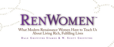 BWW Review: RENWOMEN: WHAT MODERN RENAISSANCE WOMEN HAVE TO TEACH US ABOUT LIVING RICH, FULFILLING LIVES by Dale Griffiths Stamos & W. Scott Griffiths