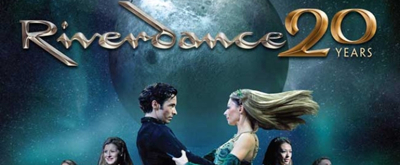 BWW Feature: RIVERDANCE - THE 20TH ANNIVERSARY WORLD TOUR at Fox Theatre
