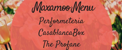 The Maxamoo Podcast Reviews PERFORMETERIA, CASABLANCABOX, THE PROFANE, and More
