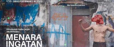 BWW Previews: MENARA INGATAN by Teater Garasi in Teater Kecil, Jakarta