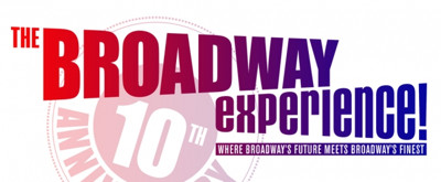The Broadway Experience to Celebrate 10th Anniversary This Summer