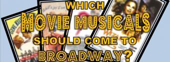 From MOULIN ROUGE to THE WIZARD OF OZ: Top 5 Movie Musicals We Want to See on Broadway