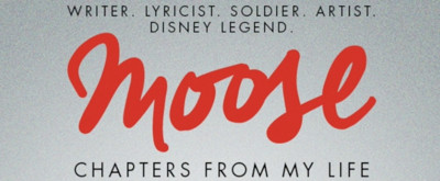 BWW Exclusive: Robert J. Sherman Tells His Father's Tale in Excerpt from MOOSE: CHAPTERS FROM MY LIFE