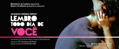 BWW Previews: Discussing Prejudice on HIV, LEMBRO TODO DIA DE VOCE  Um Musical Original Inedito, Opens at CCBB Sao Paulo