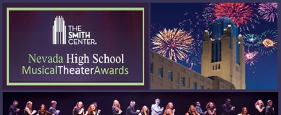 ROAD TO THE NATIONAL HIGH SCHOOL MUSICAL THEATRE AWARDS: The Smith Center Announces the Nominees for the 2017 Nevada High School Musical Theatre Awards