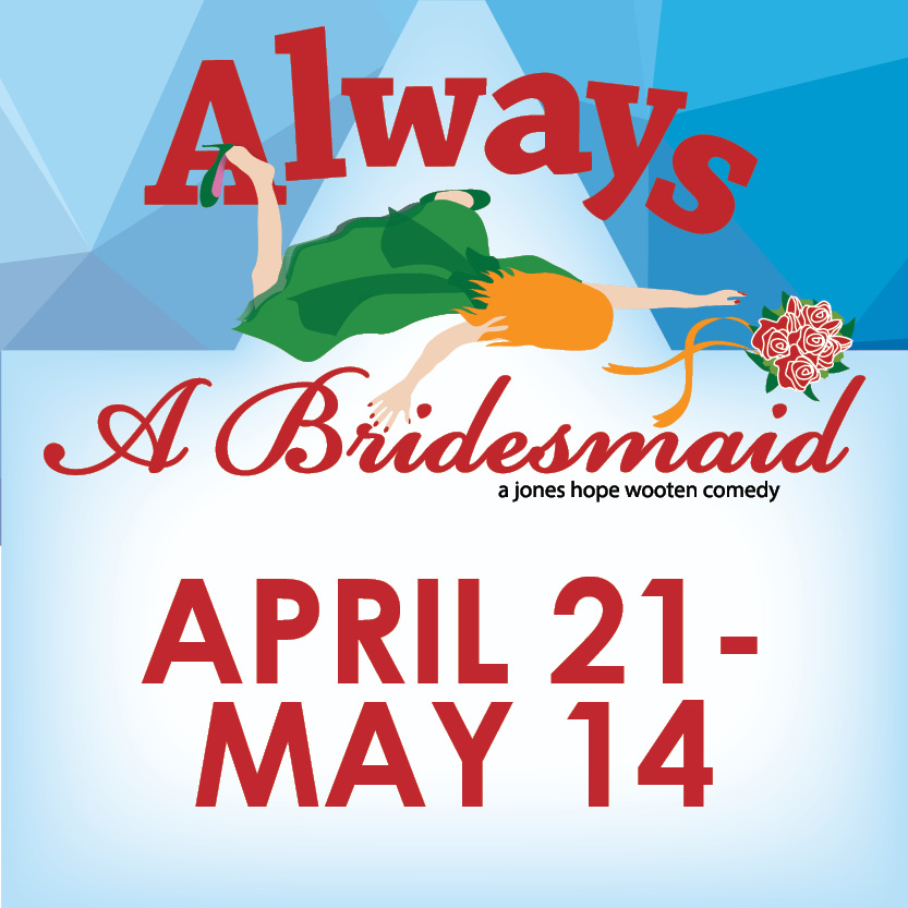 BWW Review: ALWAYS A BRIDESMAID: A Hilarious Trip Down the Aisle