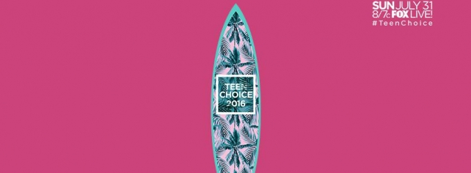 First Wave of TEEN CHOICE 2016 Nominees Announced
