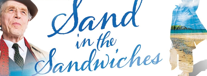 Edward Fox To Star In New Betjeman Play SAND IN THE SANDWICHES