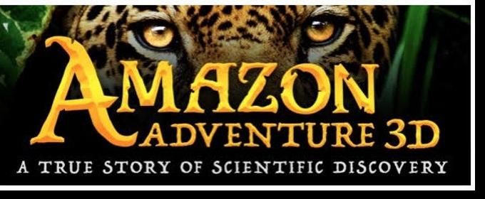 AMAZON ADVENTURE Film Coming to IMAX Screens/Smithsonian World Premiere 4/18