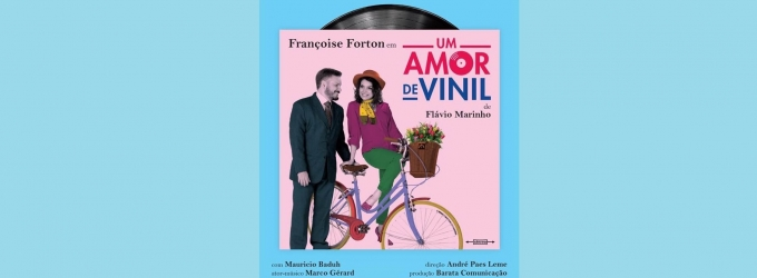 BWW Previews: UM AMOR DE VINIL at Teatro Fecomércio - Sala Raul Cortez