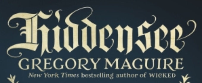COVER REVEAL! HIDDENSEE: A Tale of the Once and Future Nutcracker by Gregory Maguire
