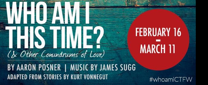 BWW Review: WHO AM I THIS TIME? (& OTHER CONUNDRUMS OF LOVE) at Circle Theater