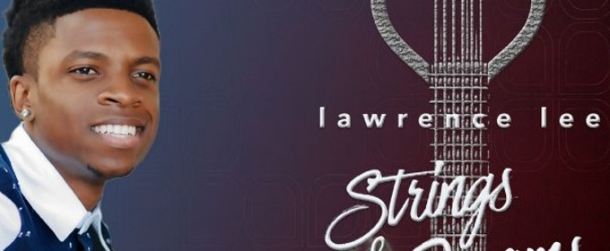 Debut EP Strings & Dreams from New Pop Artist Lawrence Lee Dropping April 2017