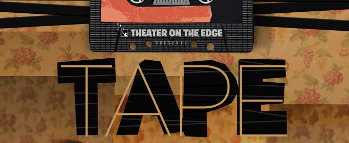 BWW Review: TAPE Traps Audiences at Theater On The Edge
