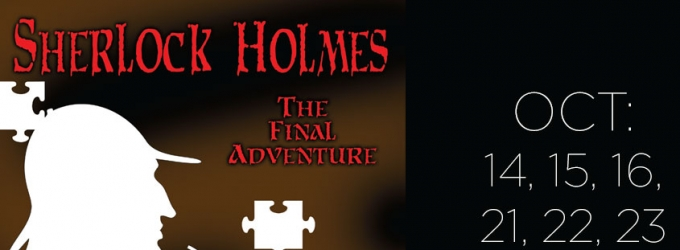 BWW Interview: SHERLOCK HOLMES: THE FINAL ADVENTURE Solves a Mystery at the Old Opera House