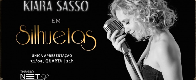 BWW Previews: For One Night Only Kiara Sasso Brings a New Presentation of Her Solo Show, SILHUETAS, at Theatro NET SP