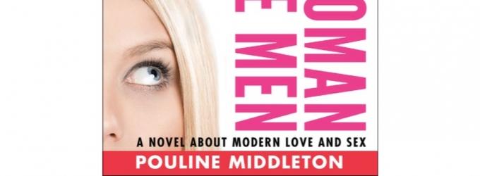 Pouline Middleton Pens Modern Woman Dating Book, ONE WOMAN THREE MEN