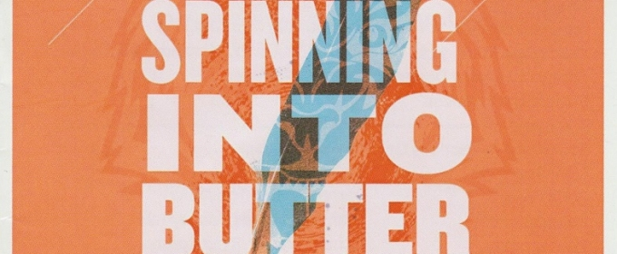 BWW Blog: Jessica Vanek - Audiences Applaud Cockroach Theatre's SPINNING INTO BUTTER