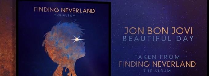 FIRST LISTEN: Jon Bon Jovi Performs 'Beautiful Day' from FINDING NEVERLAND Concept Album