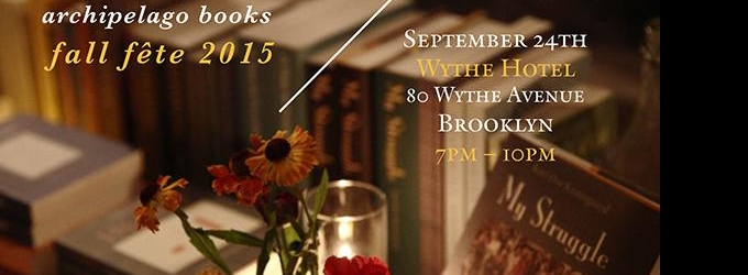BWW Preview: Archipelego Books FALL FETE 2015 on September 24th