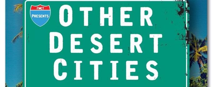 OTHER DESERT CITIES Opens in Fargo, Tonight!