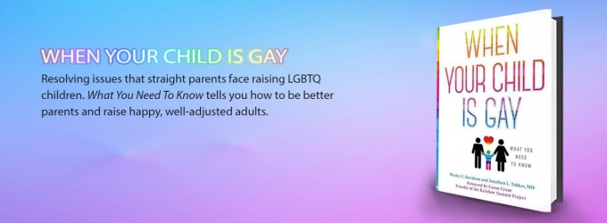 Blogger and Psychiatrist Launch New Book, WHEN YOUR CHILD IS GAY: WHAT YOU NEED TO KNOW