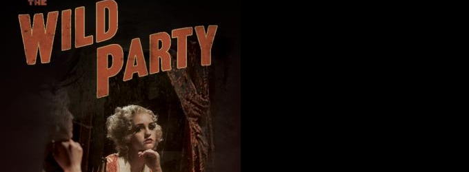 BWW Review: THE WILD PARTY Reminds Us That No Party Lasts Forever