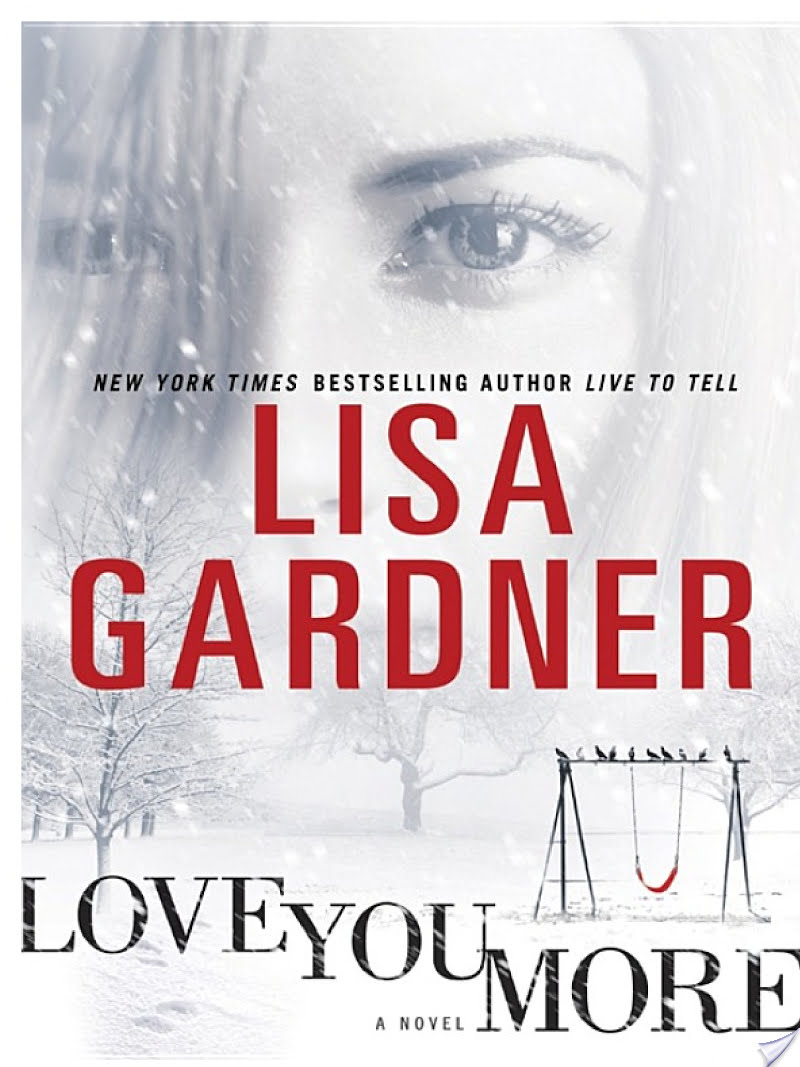 BWW Review: LOVE YOU MORE by Lisa Gardner