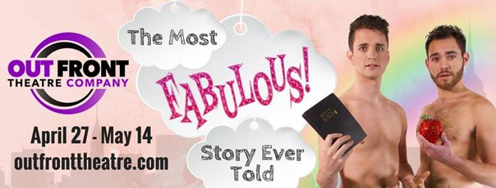 BWW Feature: THE MOST FABULOUS STORY EVER TOLD at Out Front Theatre Company