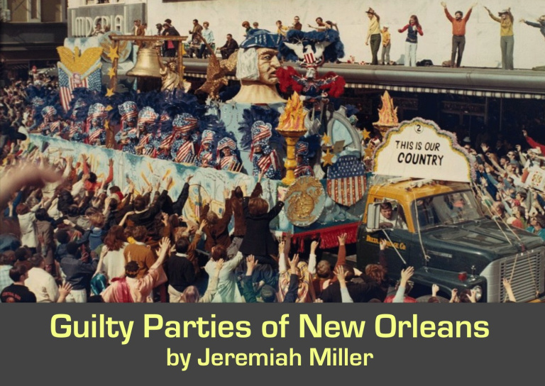 BWW Interview: Playwright, Jeremiah Miller of GUILTY PARTIES OF NEW ORLEANS at Theater Of The Seventh Sister