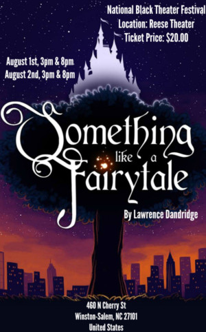 New Musical SOMETHING LIKE A FAIRYTALE Featured in the 2017 National Black Theater Festival