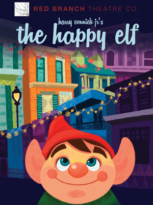 Cast Set for Harry Connick, Jr.'s THE HAPPY ELF at Red Branch Theatre Company