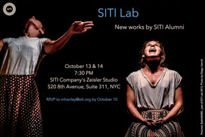 SITI Company to Present New Work by Alumni at SITI Lab