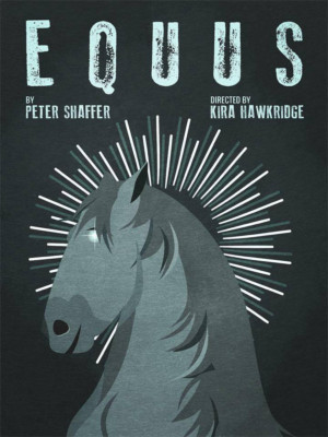 Epic Theatre Brings Fifth Season To a Close With EQUUS