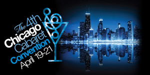 CHICAGO CABARET CONVENTION to Spotlight Local, National Talent This April