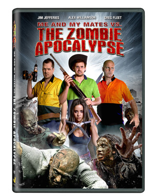 ME AND MY MATES VS. THE ZOMBIE APOCALYPSE Coming to DVD, VOD & Digital, 7/5