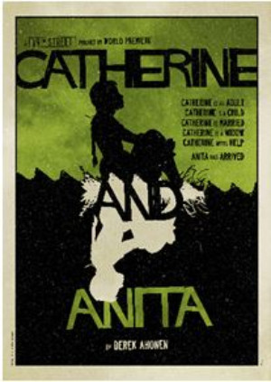 19th Street Productions Presents CATHERINE AND ANITA
