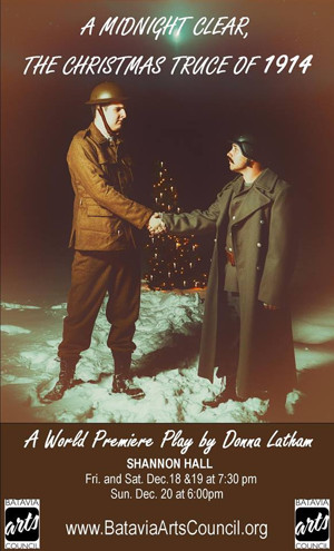Batavia Arts Council to Premiere A MIDNIGHT CLEAR: THE CHRISTMAS TRUCE OF 1914, 12/18-20