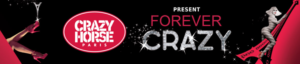 Tickets On Sale Tomorrow For Crazy Horse Paris' FOREVER CRAZY