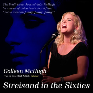 Artists Lounge Live to Present Colleen McHugh in STREISAND IN THE SIXTIES, 4/8