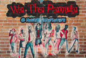 Daniel Sugimoto and The Zoo Theatre Company Present WE THE PEOPLE: A MUSICAL REVOLUTION