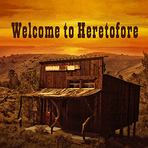 Just Two More Shots to Catch WELCOME TO HERETOFORE