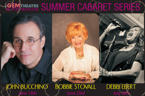 John Bucchino, Bobbie Stovall and Debbi Ebert Set for Summer Cabaret Series at the Gem