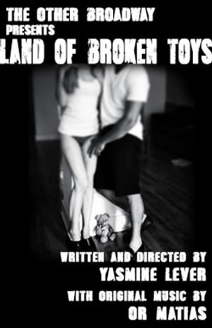 Yasmine Lever's LAND OF BROKEN TOYS Set for FringeNYC, Beginning 8/15