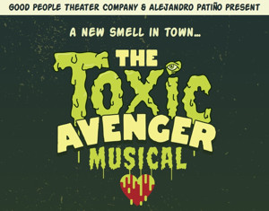 Good People Theater Company to Bring THE TOXIC AVENGER to 2016 Hollywood Fringe Festival