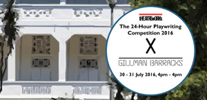 TheatreWorks 24-Hour Playwriting Competition 2016 Set For Gillman Barracks